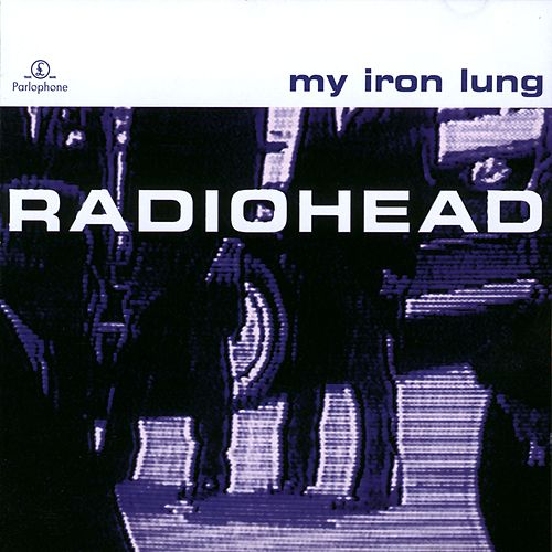 My Iron Lung by Radiohead