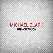 French Touch by Michael Clark