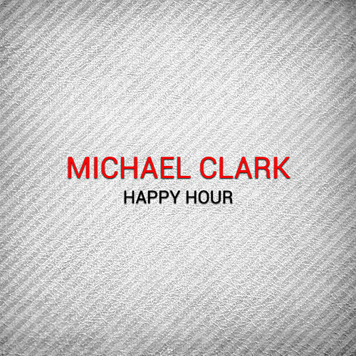 Happy Hour by Michael Clark