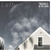 Lefty by Trouble in the Wind
