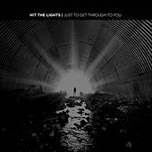 Just to Get Through to You by Hit The Lights