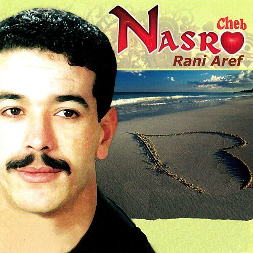 Rani aref by Cheb Nasro