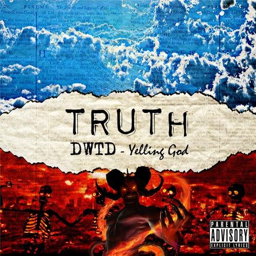DWTD: Yelling God by Truth