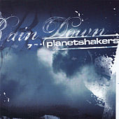 Rain Down by Planetshakers