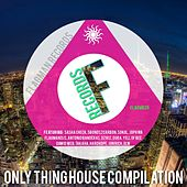 Only Thing House Compilation - EP by Various Artists