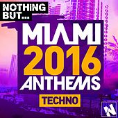 Nothing But. Miami Techno 2016 - EP by Various Artists