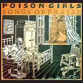 Songs Of Praise by Poison Girls