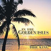 In the Golden Isles - EP by Phil  King