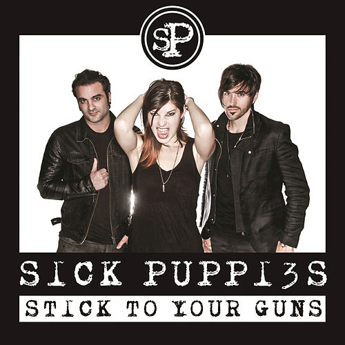 Stick To Your Guns by Sick Puppies