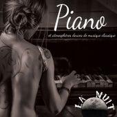 La Nuit: Piano et Atmosphères Douces de Musique Classique by Various Artists