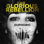 Euphoric by Glorious Rebellion