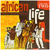 AFRICAN LIFE VOL.2,  From The Golden Age Of 78 Rpm Discs by Various Artists
