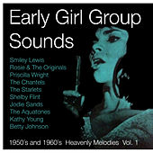 Early Girl Group Sounds Vol.1, 1950´s & 1960´s Heavenly Melodies von Various Artists