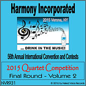 2015 Harmony Incorporated Quartet Competition - Final Round - Volume 2 by Various Artists