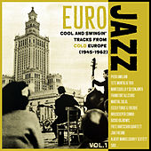 EURO JAZZ, Cool And Swing Tracks From Cold Europe (1940-1962) by Various Artists