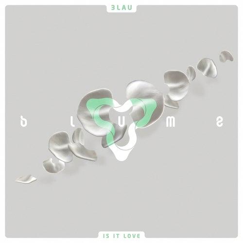 Is It Love by 3LAU