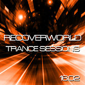 Recoverworld Trance Sessions 16.02 by Various Artists