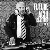 Future Acid Classics, Vol. 1 by Various Artists