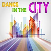 Dance in the City by Various Artists