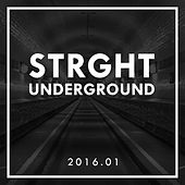 STRGHT Underground 2016.01 by Various Artists