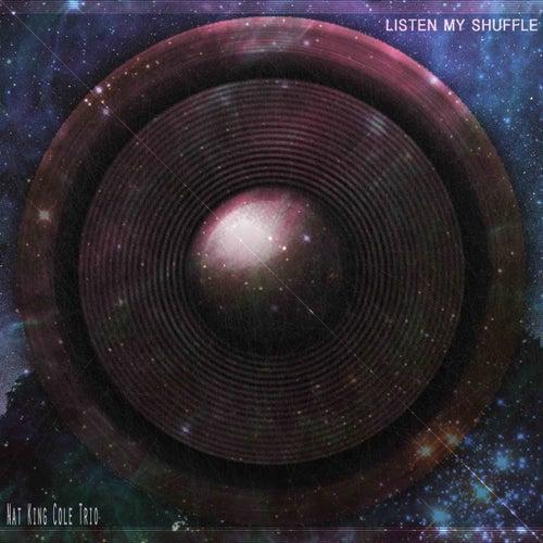 Listen My Shuffle (Remastered) von Nat King Cole