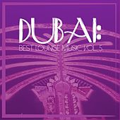 Dubai: Best Lounge Music, Vol. 5 by Various Artists