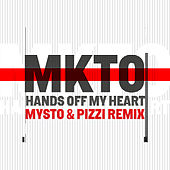Hands off My Heart / Places You Go (Mysto & Pizzi Remix) by MKTO