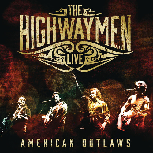 American Outlaws: The Highwaymen Live by The Highwaymen
