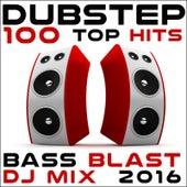 Dubstep 100 Top Hits Bass Blast DJ Mix 2016 by Various Artists
