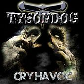 Cry Havoc by Tyson Dog
