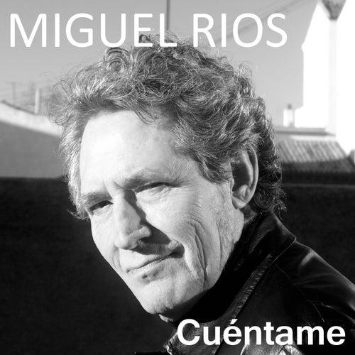 Cuéntame by Miguel Rios