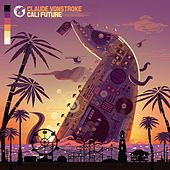 CaliFuture - Single von Claude VonStroke