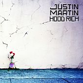 Hood Rich - Single by Justin Martin