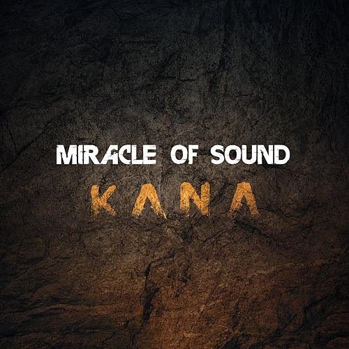 Kana by Miracle Of Sound