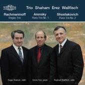Rachmaninoff, Arensky, Shostakovich & Mussorgsky: Piano Trios by Trio Shaham Erez Wallfisch