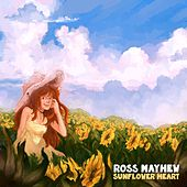 Sunflower Heart by Ross Mayhew
