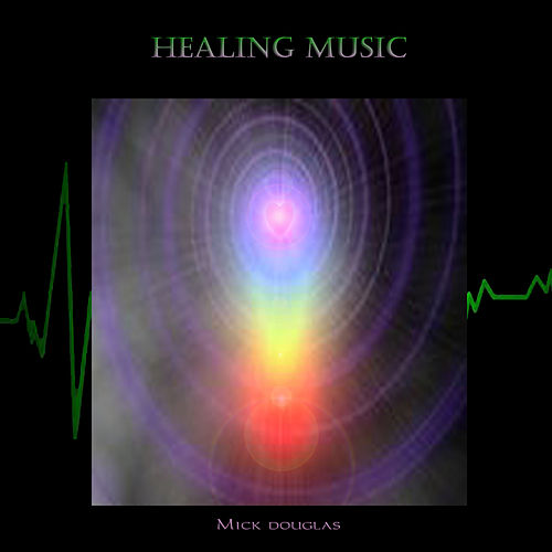 Healing Music by Mick Douglas