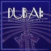 Dubai: Best Lounge Music, Vol. 1 by Various Artists