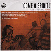 Come O Spirit!: Anthology of Hymns & Spiritual Songs, vol. 1 by Bifrost Arts