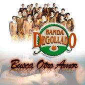Busca Otro Amor by Banda Degollado