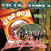 Dos En Uno, Vol. 1 by La Luz Roja De San Marcos