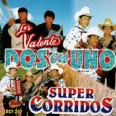 Dos En Uno - Super Corridos by Valente
