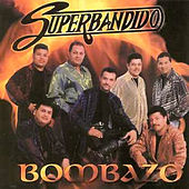 La Bomba Bombazo by Banda Superbandido
