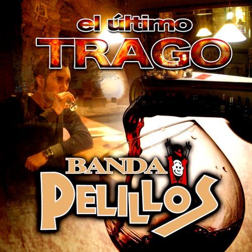 El Ultimo Trago by Banda Pelillos