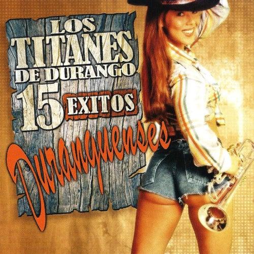 15 Exitos Duranguenses by Los Titanes De Durango
