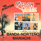 16 Exitos Banda Norteno Mariachi, Vol. 1 by Chayito Valdez