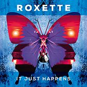 It Just Happens von Roxette