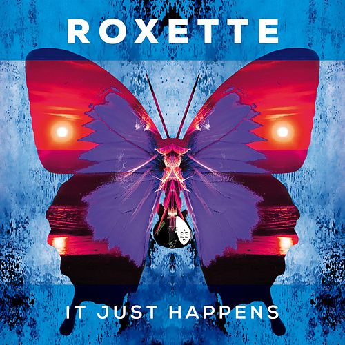 It Just Happens by Roxette