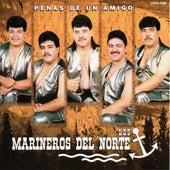 Penas De Un Amigo by Los Marineros Del Norte