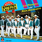 Los Principes Del Rock-Quebradito by Banda Potrero